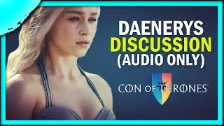 Daenerys Targaryen Discussion from the Con of Thrones 2019 Main Stage (Audio Only)