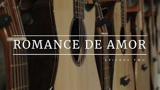 Maestro Guitars | Episode 2: Romance de Amor