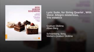 Lyric Suite, for String Quartet , With Voice: Allegro misterioso, Trio estatico