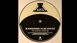 Blade Runner Vs Mr.Explicit - It's Taking Over Me (Full Track HD 720P)