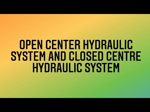 Open Center Hydraulic System And Closed Centre Hydraulic System