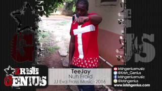 Teejay - Nuh Fraid (Raw) Extreme Caution Riddim - January 2016