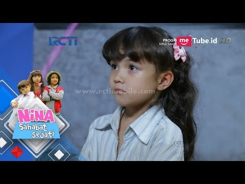 NINA SAHABAT SEJATI -  Nina Mencari Keberadaan Cincinnya [19 Juni 2018]