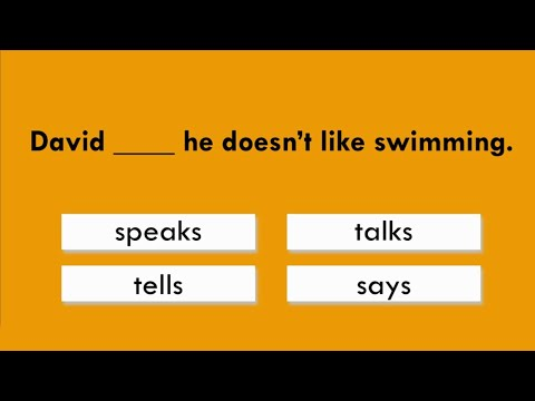 Practise the difference between Say, Tell, Speak and Talk