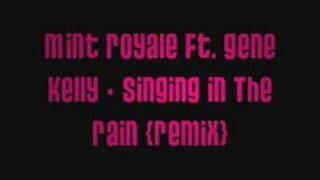 Mint Royale Ft. Gene Kelly - Singing In The Rain (Remix).mp3