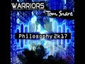 Warriors Vs Tom Snare Philosophy 2k17 (video)