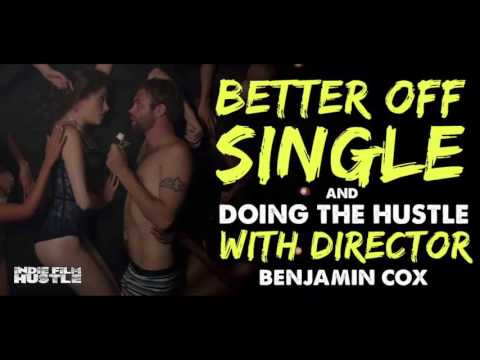Better Off Single Director Benjamin Cox - IFH 110 [Podcast]