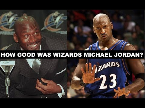 How Good Was Washington Wizards Michael Jordan Actually?