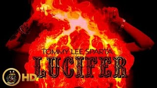 Tommy Lee Sparta - Lucifer (Uncle Demon Pt. 2) [Bad Water Riddim] September 2014