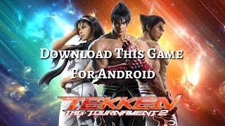 How To Download 'Tekken Tag Tournament' Game For Free In Android