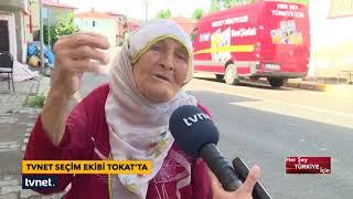 TVNET Seçim ekibi Tokat'ta