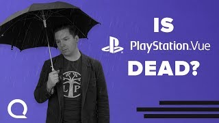 Is PlayStation Vue Dead