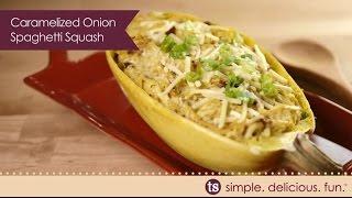 Caramelized Onion Spaghetti Squash Recipe Video