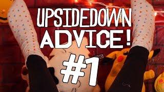 UPSIDEDOWN ADVICE! Stop Overworking Yourself