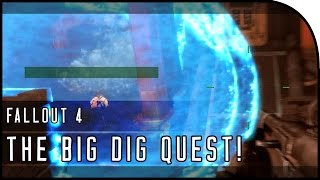 Fallout 4 Gameplay Walkthrough Part 48 THE BIG DIG QUEST MISSION