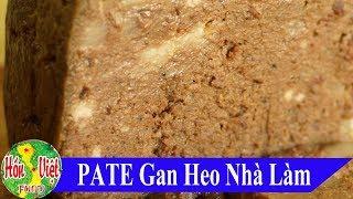 ✅ Công Thức Làm PATE Ngon Nức Tiếng Hà Nội - Bánh Mỳ Pate Truyền THống | Hồn Việt Food