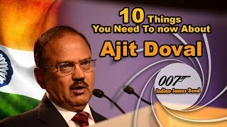 10 Things You Need To Know About Ajit Doval | Indian James Bond