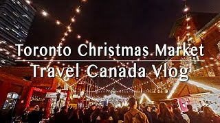 Visit Canada Guide|Toronto Christmas Market|Travel Vlogmas 聖誕市集|加拿大多倫多旅遊日記