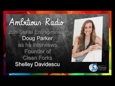 Shelley Davidescu, Guest on Ambitious Radio with host Doug Parker – Episode 48