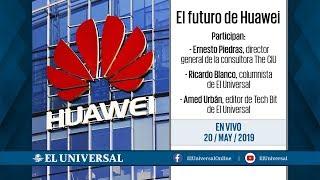 El futuro de Huawei #EnVivo