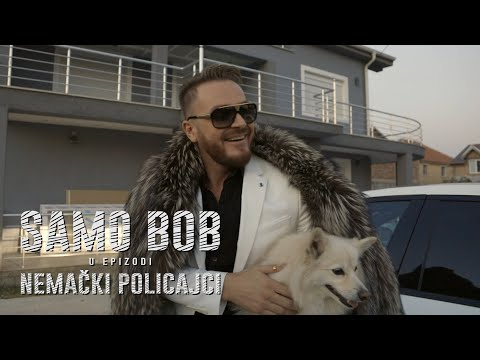 SAMO BOB - NEMACKI POLICAJCI (OFFICIAL VIDEO)