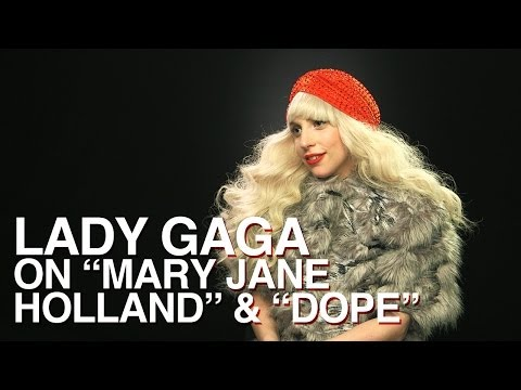 Lady Gaga Explains Inspiration for 'Dope' and 'Mary Jane Holland' - Interview