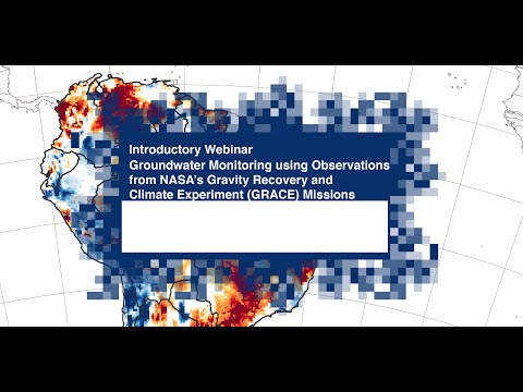 NASA ARSET: Groundwater Monitoring Using Observations From NASA's GRACE Missions
