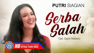 Putri Siagian - SERBA SALAH | (Official Lyrics Video)
