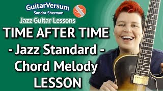 TIME AFTER TIME - JAZZ Guitar LESSON - Chord Melody Style + TAB!