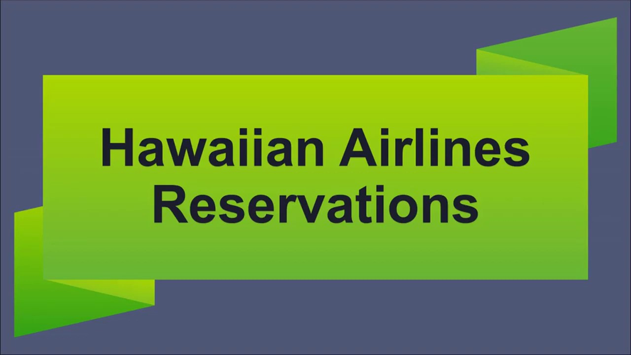 Hawaiian Airlines Reservations Number Get Discounted ...