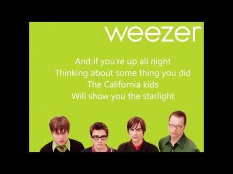 WEEZER-California Kids (lyrics on screen + lyrics on description)