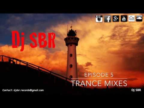 Dj SBR Trance Mix Episode 5