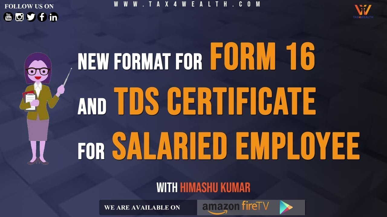 Form 16: New Format for form 16 and TDS Certificate