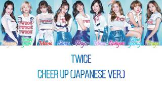 Twice - cheer up (japanese version) color coded lyrics hangul, romanization and english disclaimer: i have previously made lyric videos for all of twi...
