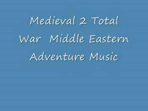 Medieval 2 Total War Middle Eastern Adventure Music