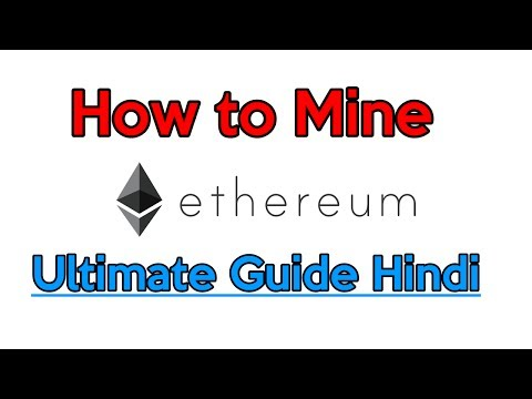 How To Mine Ethereum - Ultimate Guide In Hindi