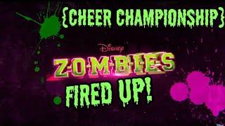 Fired Up! {Cheer Championship} w/ Lyrics Z-O-M-B-I-E-S