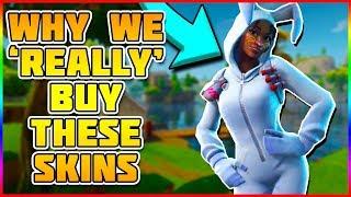 "The ""REAL"" Reason We Buy Fortnite Skins | Fortnite Battle Royale"