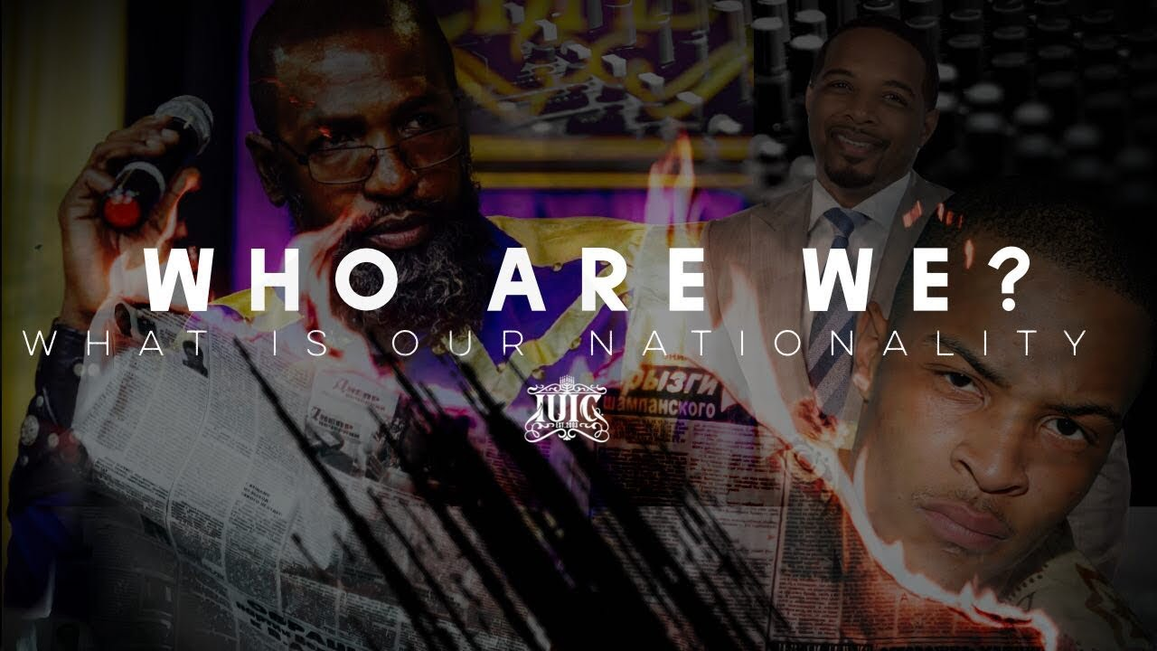 #IUIC | WHO ARE WE? WHAT IS OUR NATIONALITY? | Response to #JayMorrison & Rapper #TI | #RevoltSu