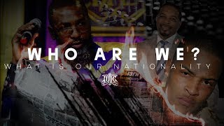#IUIC | WHO ARE WE? WHAT IS OUR NATIONALITY? | Response to #JayMorrison & Rapper #TI | #RevoltSummit