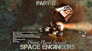 Space Engineers: Online Public Planet Survival Part 12