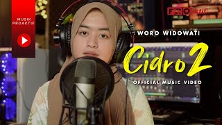 Woro Widowati - Cidro 2 | Panas Panase Srengenge Kuwi (Official Music Video)