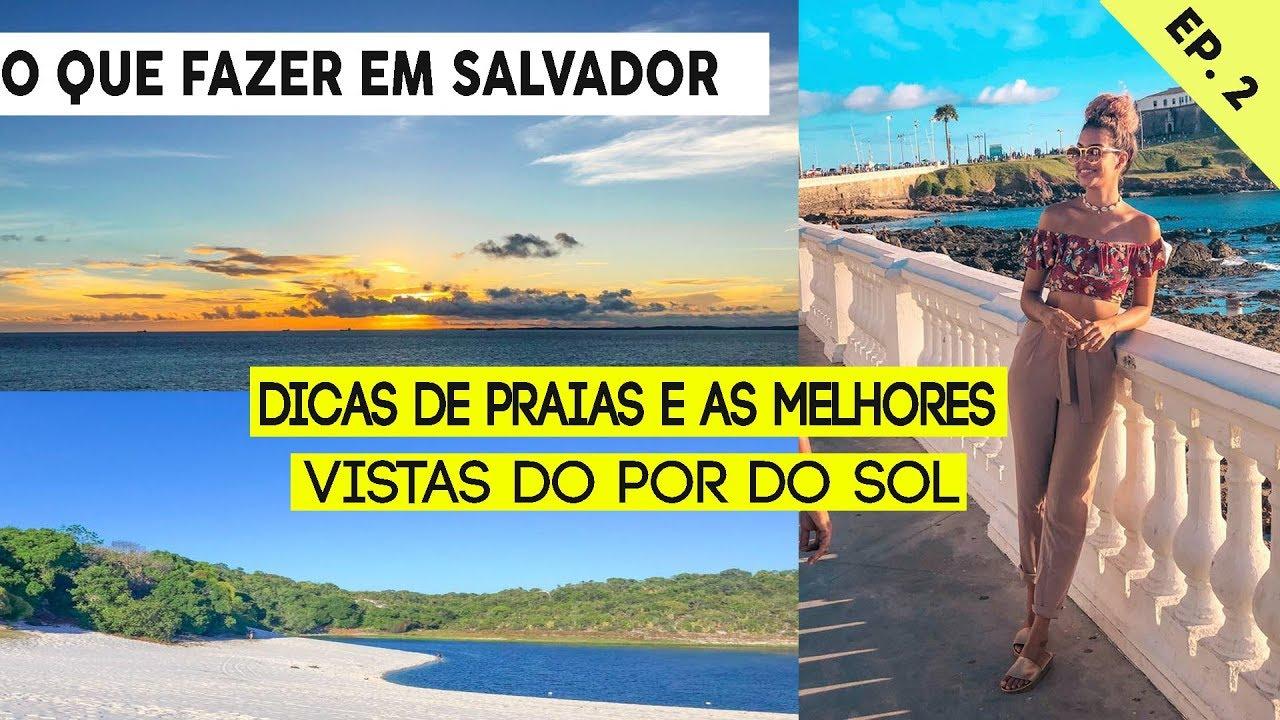 42bb7e4963d0 O QUE FAZER EM #SALVADOR: Melhores PRAIAS , LAGOA DO ABAETÉ , POR DO SOL NO  FAROL •Faladantas