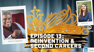 Future of Work Show Ep. 13: Re-Invention and Second Careers