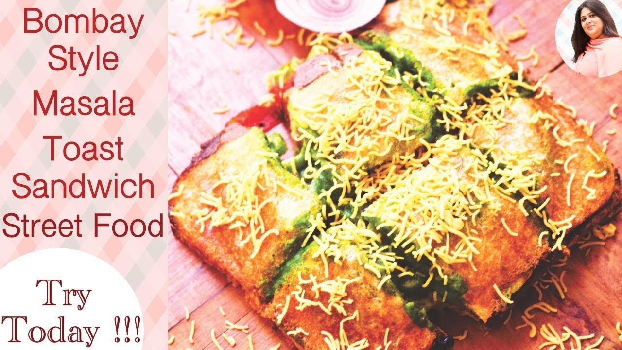 Bombay Masala Toast Indian Street Food Recipe Easy To Make Vegetable Sandwich Recipe