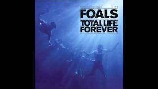 Foals - Total Life Forever (not the video)