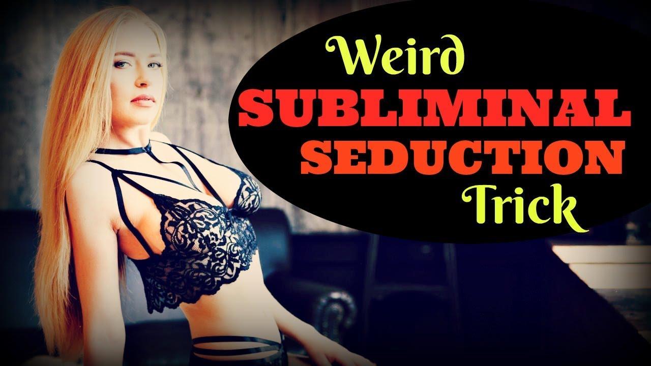 Tricks of seduction