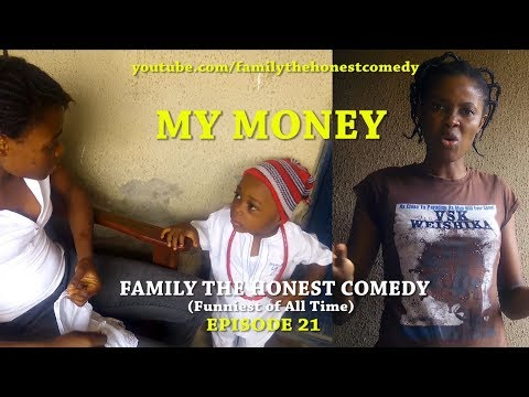 MY MONEY (Family The Honest Comedy) (Episode 21)