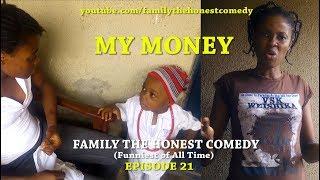 MY MONEY (Family The Honest Comedy)(Episode 21)