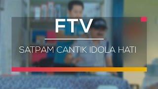 FTV SCTV - Satpam Cantik Idola Hati